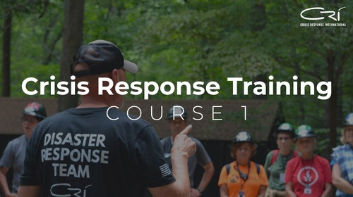 Crisis Response Training Course 1 (required to respond with CRI)