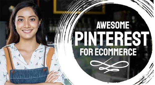Awesome Pinterest For Ecommerce