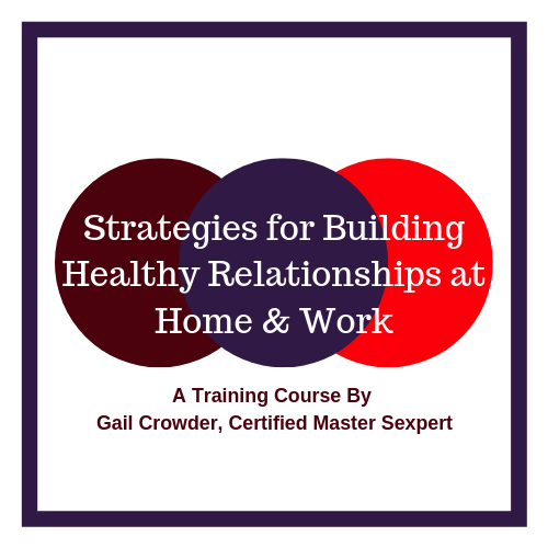 Strategies for Building Healthy Relationships at Home & at Work Course