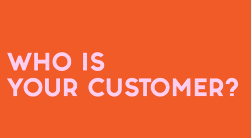 Who is Your Customer?