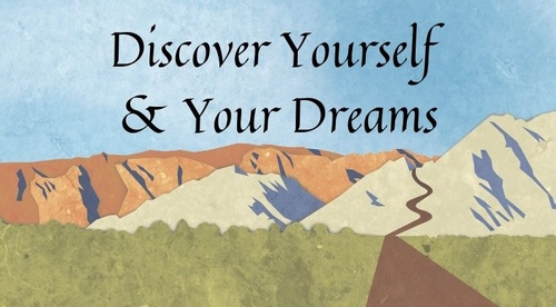 Discover Yourself & Your Dreams