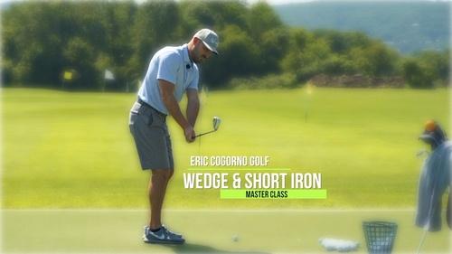 Wedge & Short Iron Master Class