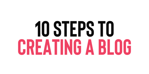 10 Steps to Create a Blog