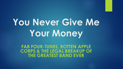 You Never Give Me Your Money: The Breakup of the Beatles (1 PA Substantive CLE Credit)