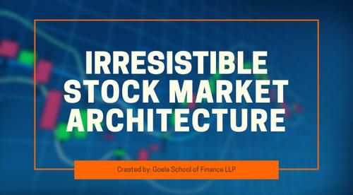 Irresistible Stock Market Architecture