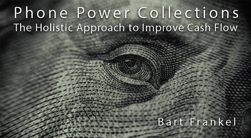 Phone Power Collections: The Holistic Approach to Improve Cash Flow