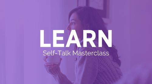 Learn: Self-Talk Masterclass