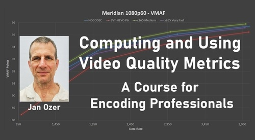 Computing and Using Video Quality Metrics: A Course for Encoding Professionals