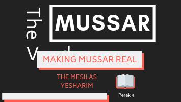 The Mussar Vaad- Mesilas Yesharim Perek 4