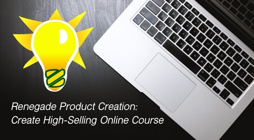 Renegade Product Creation: Create High-Selling Online Course