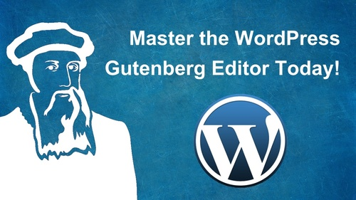 Master the WordPress Gutenberg Editor Today!