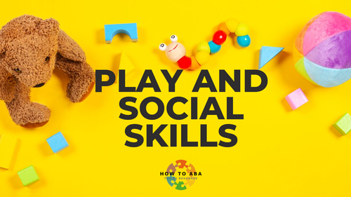 Teaching Social and Play Skills