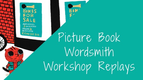 WORKSHOP: Picture Book Wordsmith