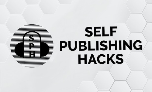 SELF PUBLISHING HACKS