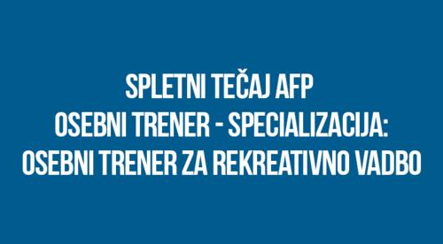 Spletni tečaj AFP osebni trener - specializacija: osebni trener za rekreativno vadbo