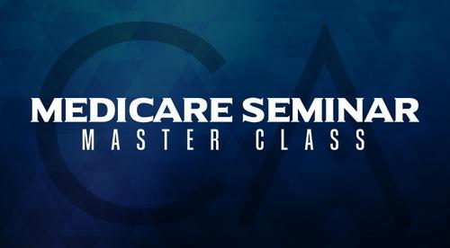 Medicare Seminar Master Class