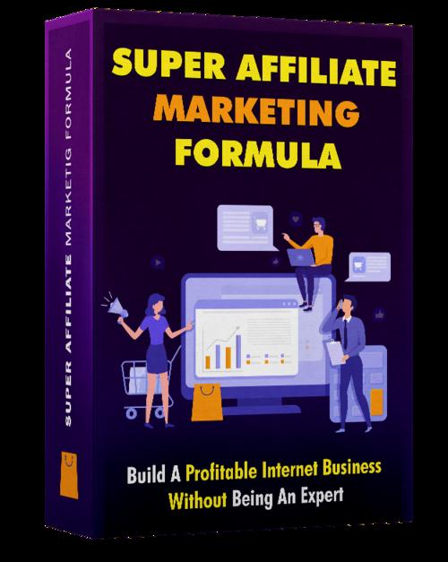 Super affiliate marketing formula