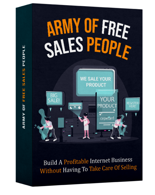 Your FREE army of sales people