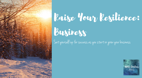 Raise Your Resilience: Business