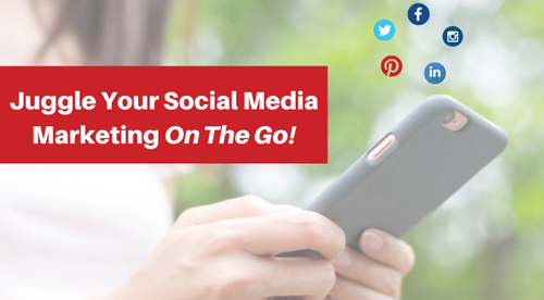 Juggle Your Social Media Marketing On the Go!