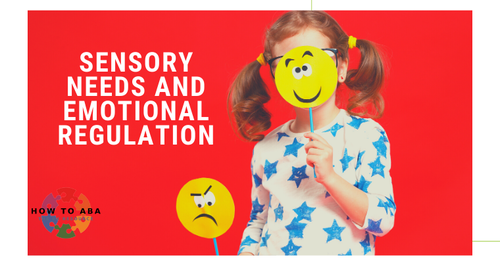 Sensory Needs and Emotional Regulation