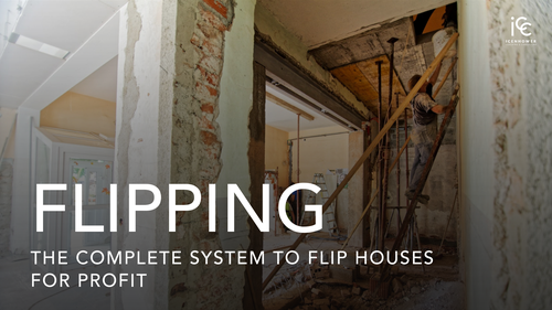 FLIPPING : The Complete System to Flip Houses for Profit