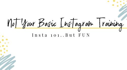 Not Your Basic Instagram Training