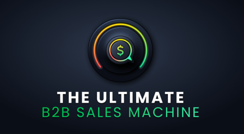 The Ultimate B2B Sales Machine