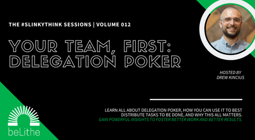 The #Slinkythink Sessions, Vol 012 | Your Team, First: Delegation Poker