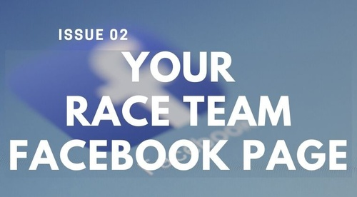ISSUE #2 - YOUR RACE TEAM FACEBOOK PAGE