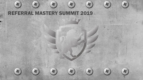 Referral Mastery Summit 2019