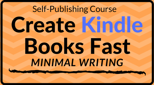 Self-Publishing - Create Kindle Books Fast - Minimal Writing