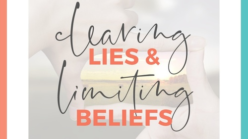 Clearing Lies & Limiting Beliefs To Unblock Your Path To Success