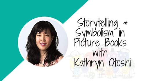 INTENSIVE: Storytelling & Symbolism in Picture Book with Kathryn Otoshi