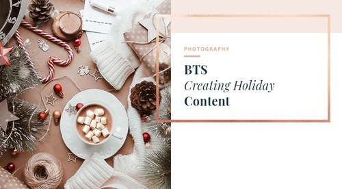 BTS - Creating Holiday Content
