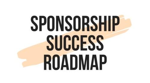 START HERE-Sponsorship Success Roadmap