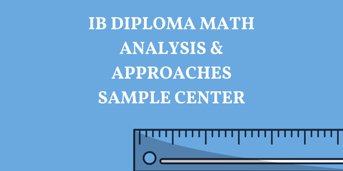 IB DIPLOMA MATH ANALYSIS & APPROACHES SAMPLE RESOURCES