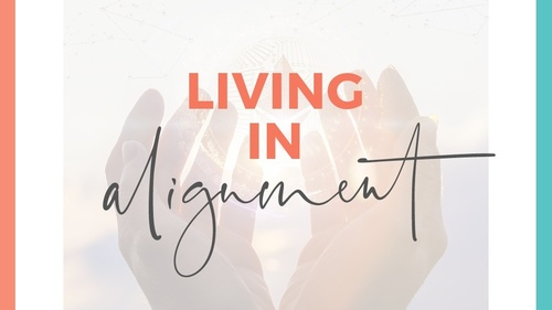Living In Alignment With Your Values To Achieve More Today