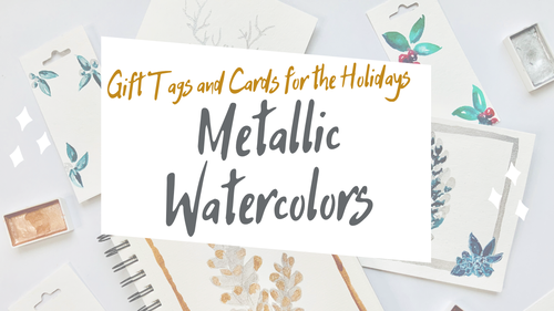 NEW Metallic Watercolor Gift Tags and Cards for the Holidays