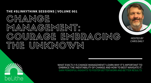 The #Slinkythink Sessions, Vol 001 | Change Management