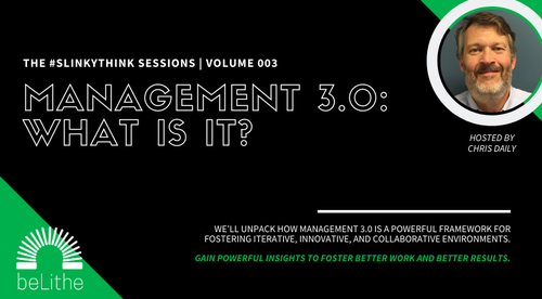 The #Slinkythink Sessions, Vol 003 | Management 3.0