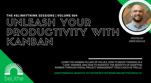 The #Slinkythink Sessions, Vol 004 | Unleash Your Productivity with Kanban