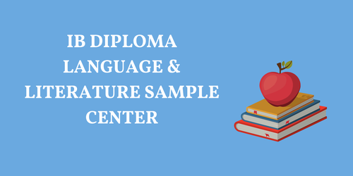 IB DIPLOMA LANGUAGE & LITERATURE SAMPLE RESOURCES