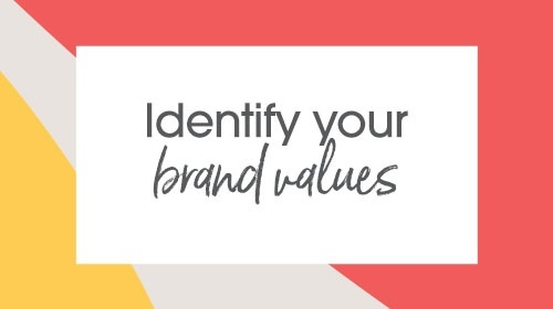 Identify your brand values