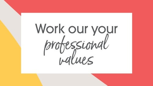 Work out your professional values
