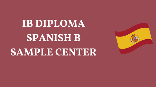 IB DIPLOMA SPANISH B SAMPLE RESOURCES