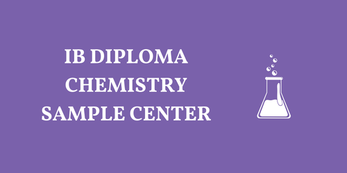 IB DIPLOMA CHEMISTRY SAMPLE RESOURCES