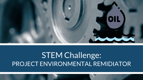 STEM Challenge - Environmental Remediator