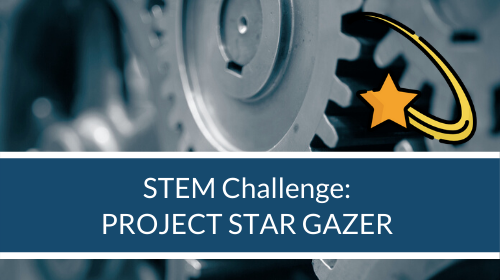 STEM Challenge - Project Star Gazer