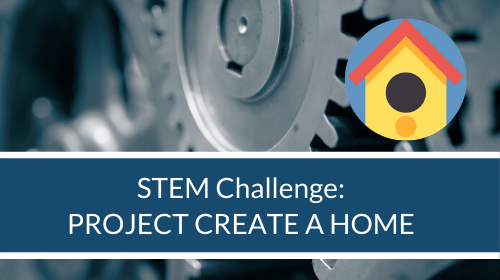 STEM Challenge - Project Create a Home